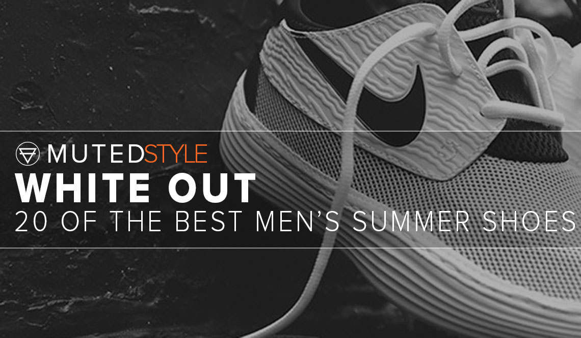 20 Of The Best Mens Summer Shoes