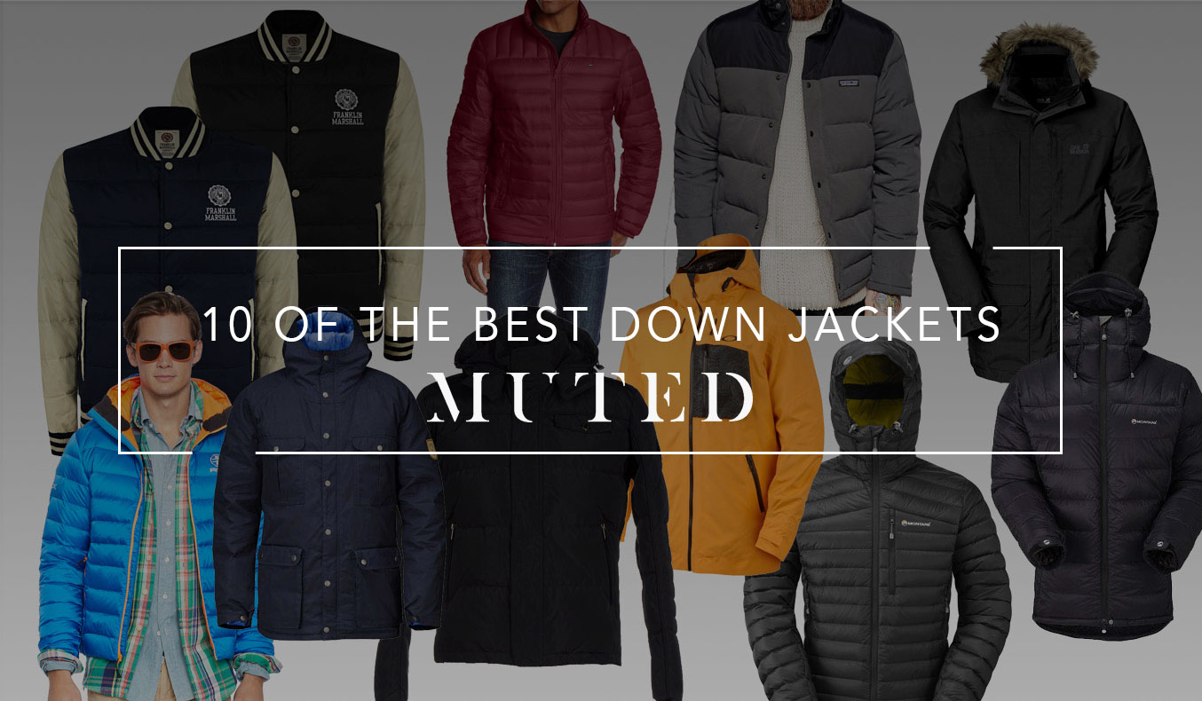 10 Of THE BEST DOWN JACKETS
