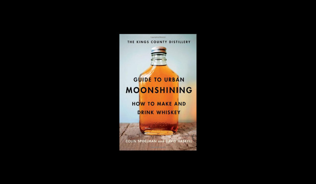 The Kings County Distillery Guide to Urban Moonshining   gifts for whiskey lovers