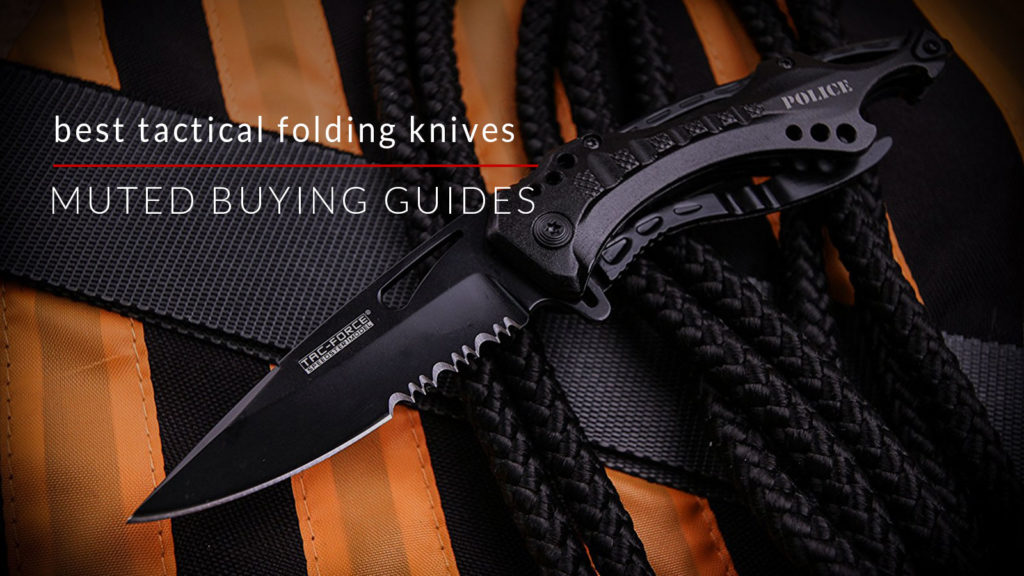 BEST TACTICAL FOLDING KNIVES FOR EVERYDAY CARRY