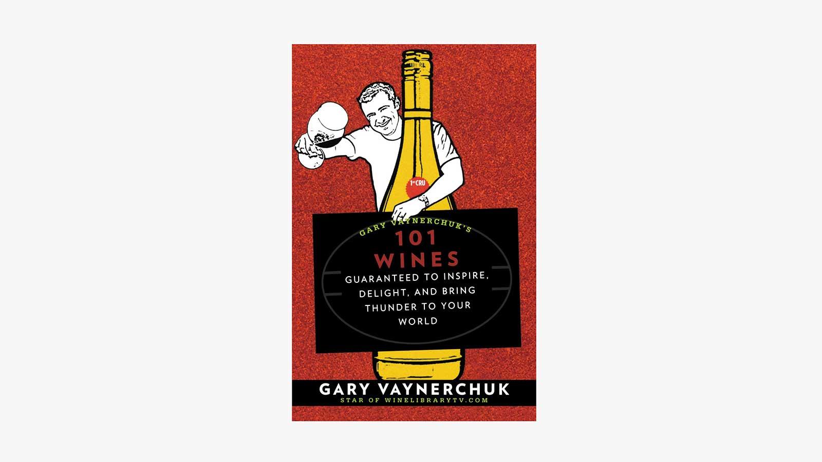 Gary Vaynerchuks 101 Wines